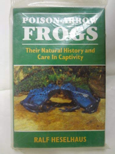 9780883590263: Poison Arrow Frogs: Their Natural History and Care in Captivity