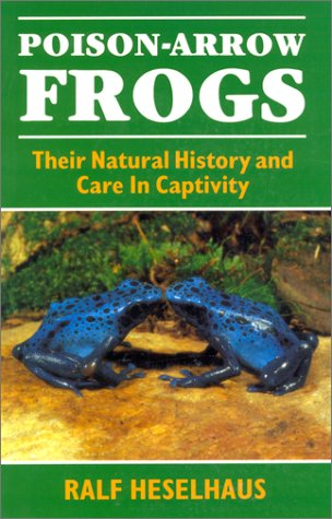 9780883590317: Poison Arrow Frogs: Their Natural History and Care in Captivity