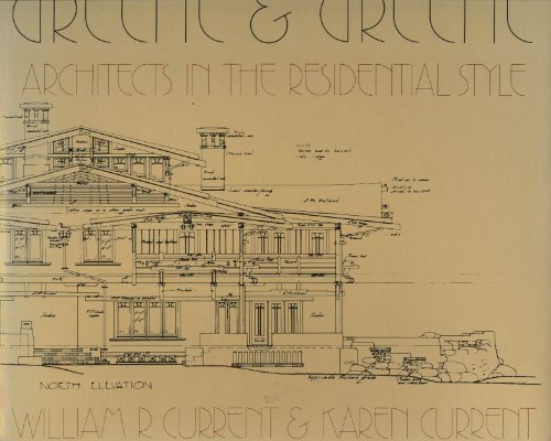 Greene and Greene: Architects in the Residential Style.: William R. Current and Karen Current.