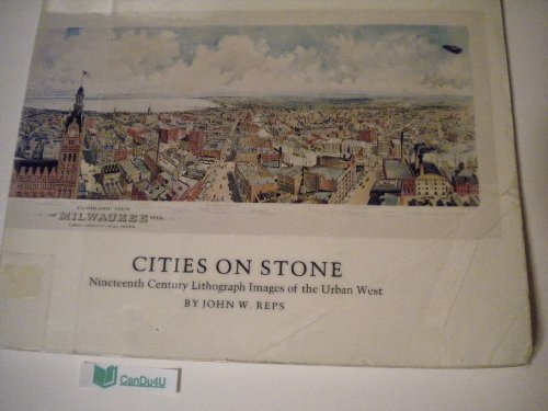 Cities on Stone, Nineteenth Century Lithograph Images of the Urban West