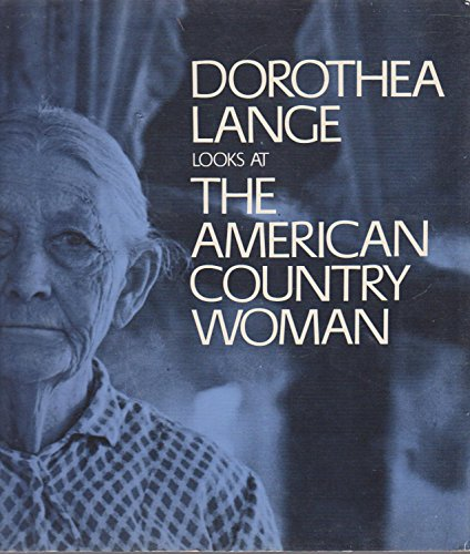 Dorothea Lange Looks At the American Country Woman - Newhall, Beaumont