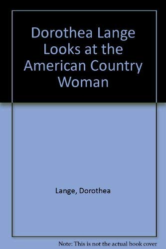Dorothea Lange Looks at the American Country: Lange, Dorothea: