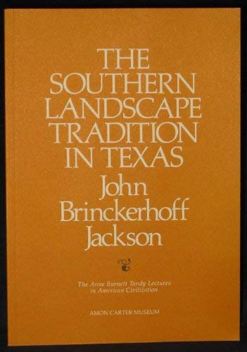 9780883600351: Southern Landscape Tradition (Anne Burnett Tandy Lectures in American Civilization)