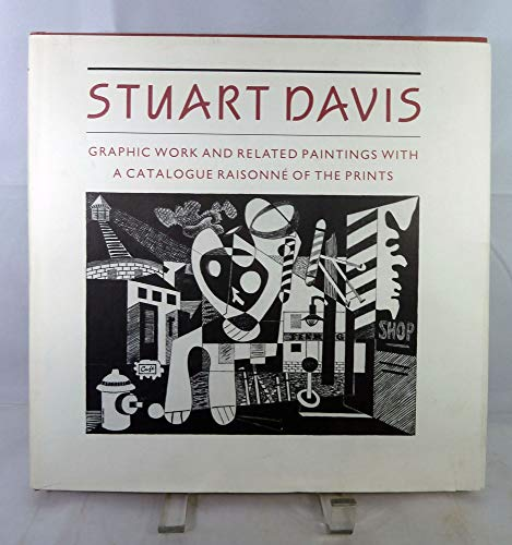 Stuart Davis: Graphic work and related paintings with a catalogue raisonné of the Prints