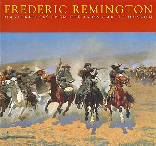 9780883600726: Frederic Remington: Masterpieces from the Amon Carter Museum
