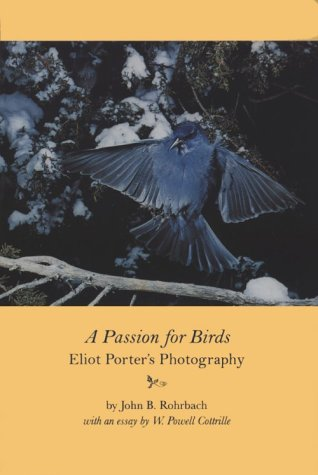 9780883600894: A Passion for Birds: Eliot Porter's Photography