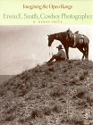 9780883600900: Imagining the Open Range: Erwin E. Smith, Cowboy Photographer