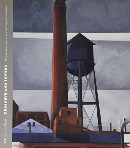 9780883601020: Chimneys and Towers: Charles Demuth's Late Paintings of Lancaster