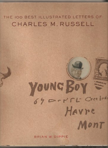 9780883601068: The 100 Best Illustrated Letters of Charles M. Russell