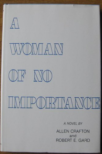 A Woman Of No Importance: Crafton, Allen, and