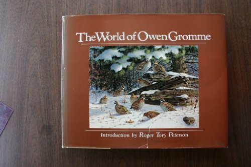 The World of Owen Gromme: Mentzer, Michael; Peterson, Roger Tory (intro.); Coopey, Judith Redline (...