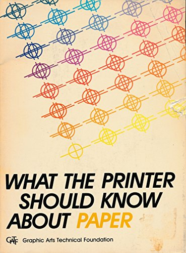9780883620137: What the Printer Should Know about Paper