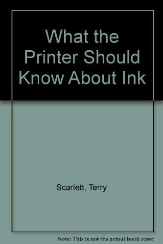 9780883620724: What the Printer Should Know About Ink