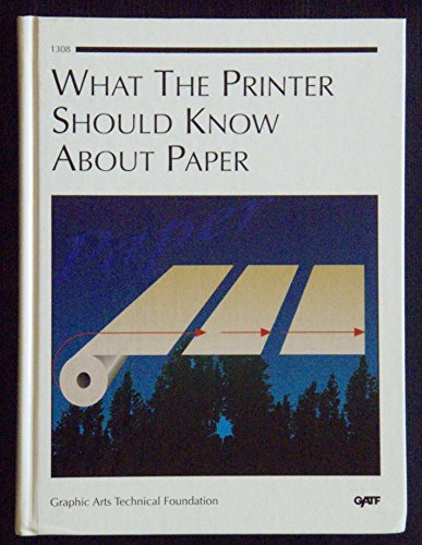 9780883621752: What the Printer Should Know About Paper