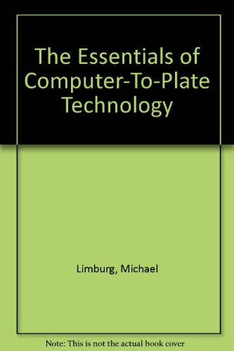 The Essentials of Computer-To-Plate Technology: Limburg, Michael