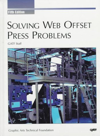 Solving Web Offset Press Problems (9780883621929) by GATF Staff