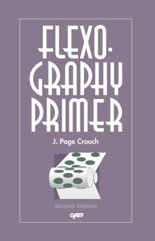 Flexography Primer: J. Page Crouch