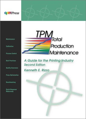 9780883622988: Total Production Maintenance: A Guide for the Printing Industry