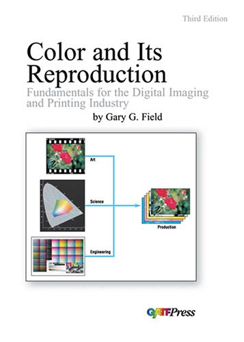 9780883624074: Color And Its Reproduction: Fundamentals For The Digital Imaging And Printing Industry