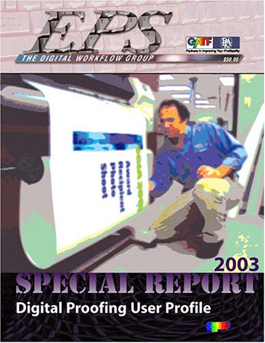 9780883624418: Digital Proofing User Profile: A 2003 Eps Special Report (Eps Special Reports)