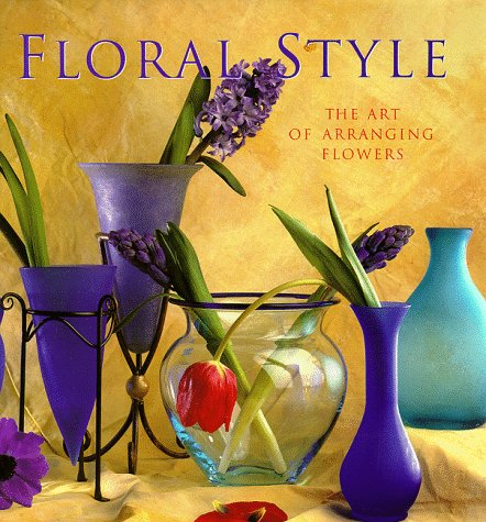 9780883630563: Floral Style: Art of Arranging Flowers