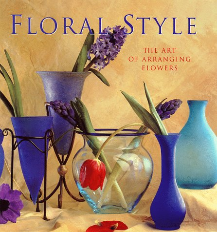 9780883630990: Floral Style: Art of Arranging Flowers