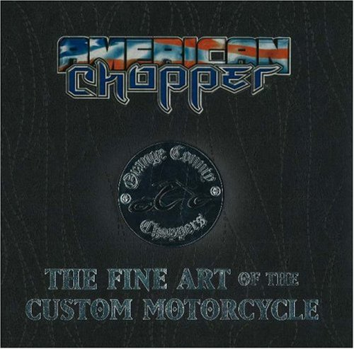 9780883631171: American Chopper/Orange Country Choppers: The Fine Art of the Custom Motorcycle