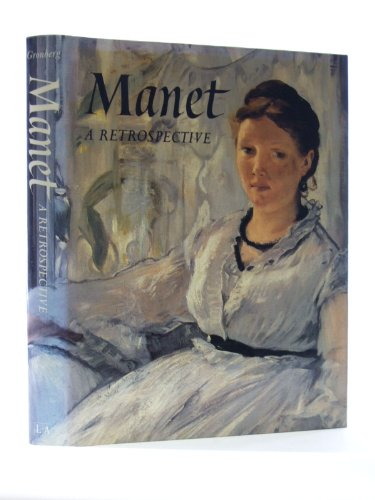 Manet : a Retrospective / Edited by: Manet, Edouard (1832-1883).