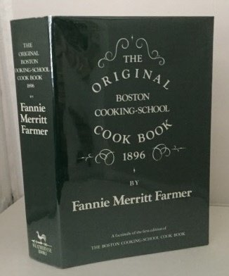 9780883632222: THE ORIGINAL BOSTON COOKING SCHOOL COOK BOOK, 1896: A Facsimile Of The First Edition Of