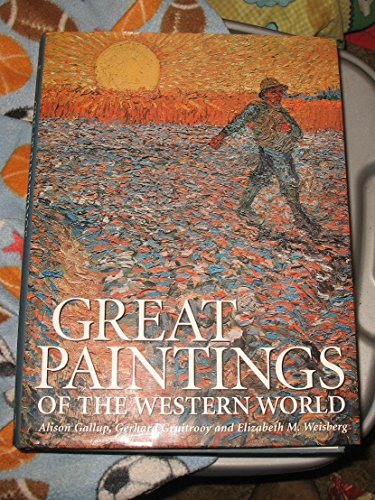 Great Paintings of the Western World Edition: First: Gallup, Alison, Gruitroory, Gerhard and ...