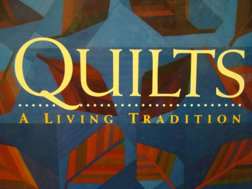 9780883633243: Quilts a Living Tradition