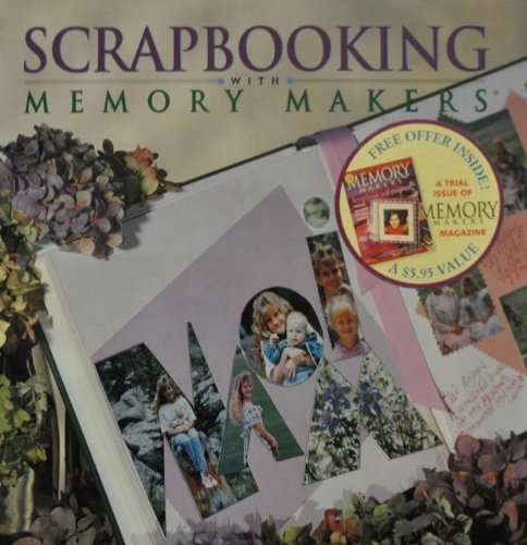 9780883633670: Scrapbooking with Memory Makers