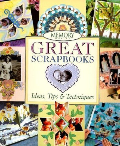 9780883633748: Memory Makers Great Scrapbooks: Ideas, Tips & Techniques