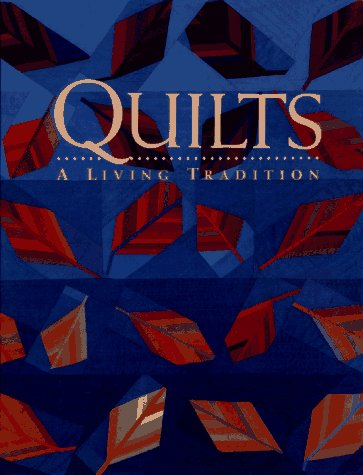 9780883633953: Quilts: A Living Tradition