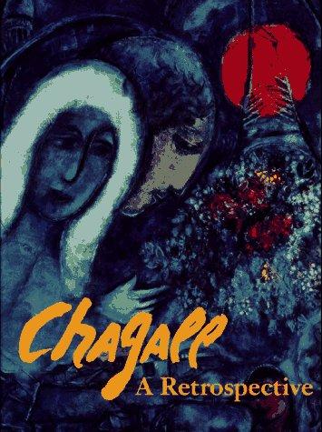 Chagall: A Retrospective: Baal-Teshuva, Jacob;