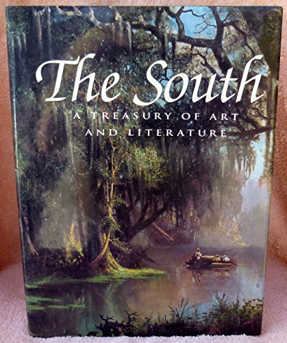 The South: A Treasury of Art and Literature: Howorth, Lisa, Ed.