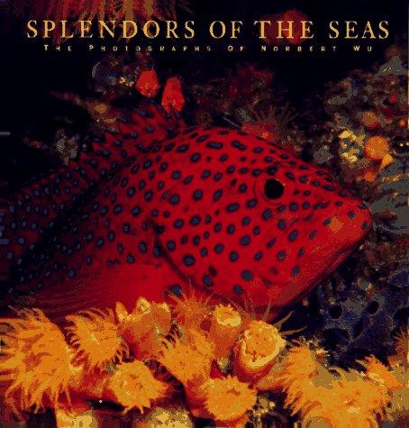 9780883635940: Splendors of the Seas: The Photographs of Norbert Wu