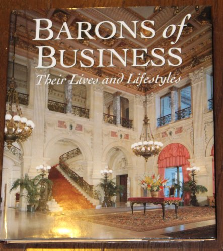 Barons of Business - Their Lives and Lifestyles (History of Wealthy Americans): William G. Scheller