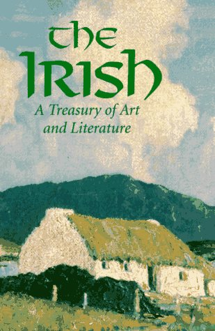 9780883637012: The Irish: A Treasury of Art and Literature