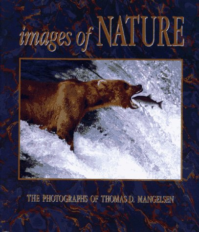 Images of Nature: The Photographs of Thomas D. Mangelson
