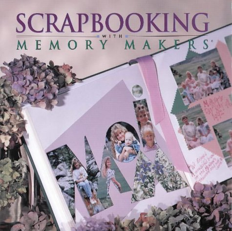9780883639283: Scrapbooking with Memory Makers