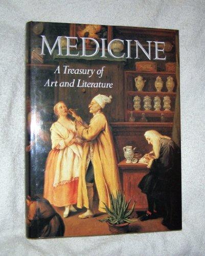 MEDICINE: A TREASURY OF ART AND LITERATURE: Carmichael, Ann G. and Richard M. Ratzan, editors