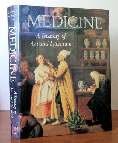 MEDICINE: A Treasury of Art and Literature.: Carmichael, Ann G. and Richard M. Ratzan.