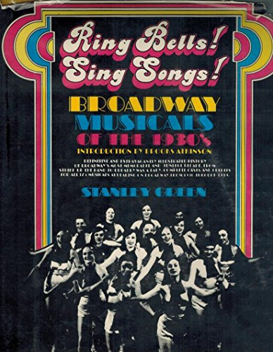9780883650004: Ring Bells! Sing Songs! Broadway Musicals of the 1930's