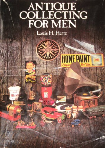 Antique collecting for men: Hertz, Louis Heilbroner
