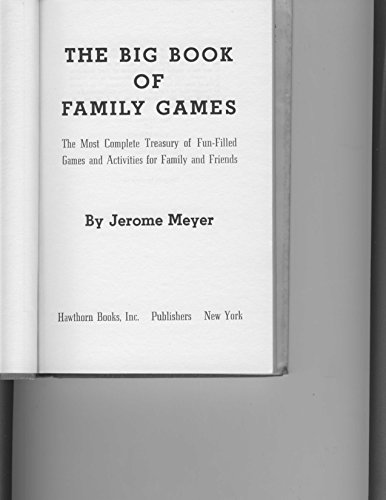 9780883650493: The big book of family games: The most complete treasury of fun-filled games and activities for family and friends