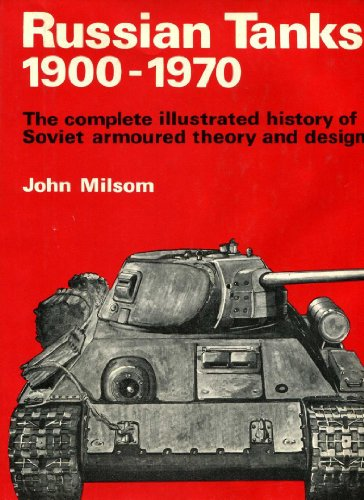 9780883650523: Russian Tanks, 1900-1970: The Complete Illustrated History of Soviet Armoured Theory and Design.