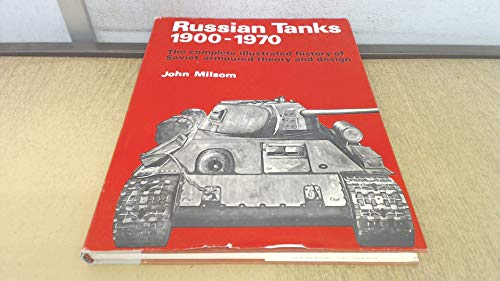 Russian Tanks, 1900-1970: The Complete Illustrated History of Soviet Armoured Theory and Design.: ...