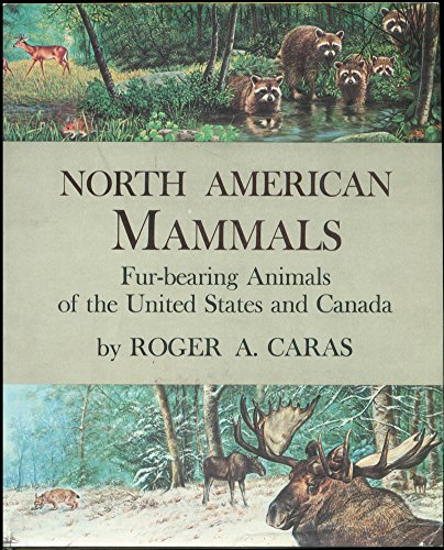 NORTH AMERICAN MAMMALS FUR-BEARING ANIMALS OF THE UNITED STATES AND CANADA: Roger A. Caras