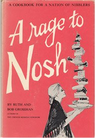 9780883650837: A Rage to Nosh: A Cookbook for a Nation of Nibblers